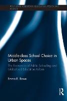 Middle-class School Choice in Urban...