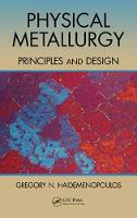 Physical Metallurgy: Principles and...