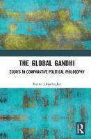 The Global Gandhi: Essays in...