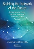 Building the Network of the Future:...
