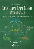 Educational Game Design Fundamentals:...