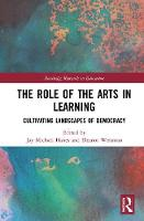 The Role of the Arts in Learning:...