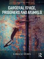 Carceral Space, Prisoners and Animals