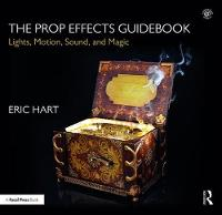 The Prop Effects Guidebook: Lights,...