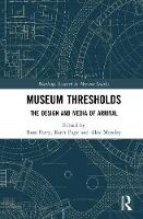 Museum Thresholds: The Design and...