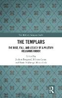 The Templars: The Rise, Fall, and...