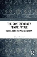 The Contemporary Femme Fatale: ...