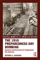 The 1916 Preparedness Day Bombing:...