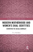 Modern Motherhood and Women's Dual...