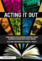 Acting it Out: Using Drama in the...