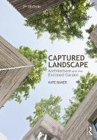 Captured Landscape: Architecture and...