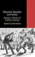 Mischief, Morality and Mobs: Essays ...