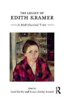 The Legacy of Edith Kramer: A...