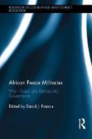 African Peace Militaries: War, Peace...