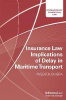 Insurance Law Implications of Delay ...