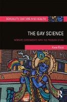 The Gay Science: Intimate Experiments...