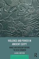 Violence and Power in Ancient Egypt:...