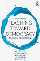 Teaching Toward Democracy 2e:...
