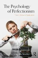 The Psychology of Perfectionism:...