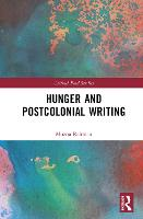 Hunger and Postcolonial Writing