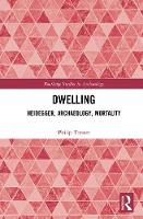 Dwelling: Heidegger, Archaeology,...