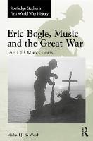 Eric Bogle, Music and the Great War:...