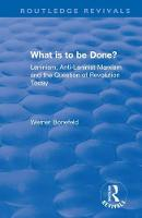What is to be Done?: Leninism,...