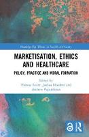 Marketisation, Ethics and Healthcare:...