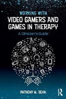 Working with Video Gamers and Games ...