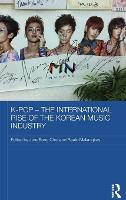 K Pop - The International Rise of the...