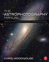 The Astrophotography Manual: A...
