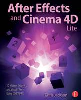 After Effects and Cinema 4d Lite: 3D...