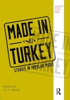 Made in Turkey: Studies in Popular Music