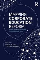 Mapping Corporate Education Reform:...