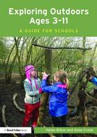 Exploring Outdoors Ages 3-11: A Guide...