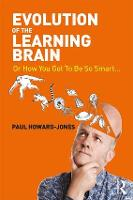 Evolution of the Learning Brain: Or...