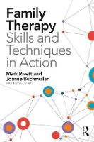 Family Therapy Skills and Techniques...