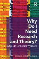Why Do I Need Research and Theory?: A...