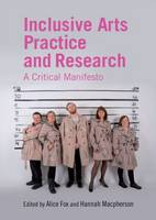 Inclusive Arts Practice and Research:...