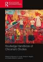 Routledge Handbook of Chicana/o Studies