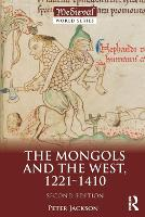 The Mongols and the West: 1221-1410