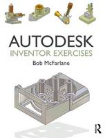 Autodesk Inventor Exercises: For...