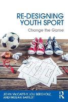 Re-Designing Youth Sport: Change the...
