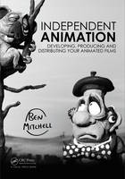 Independent Animation: Developing,...