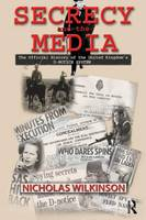 Secrecy and the Media: The Official...