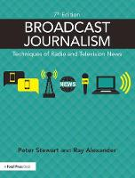 Broadcast Journalism: Techniques of...