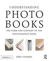 Understanding Photobooks: The Form ...