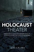 Holocaust Theater: Dramatizing...
