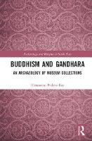 Buddhism and Gandhara: An Archaeology...
