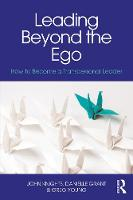 Leading Beyond the Ego: How to Become...